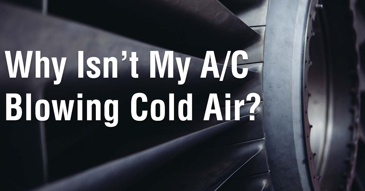 Why Isn't My AC Blowing Cold Air