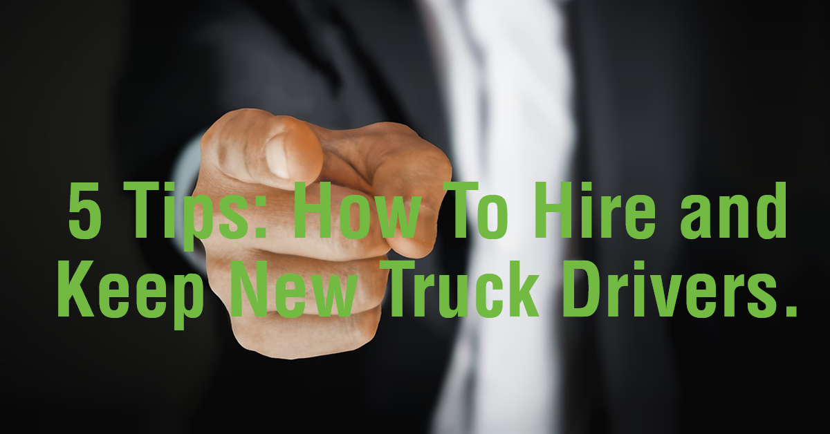 How To Hire and Keep Truck Drivers