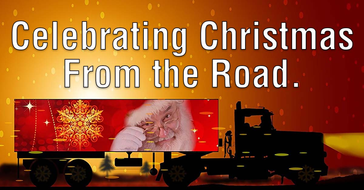 Trucker's Guide To Celebrating Christmas
