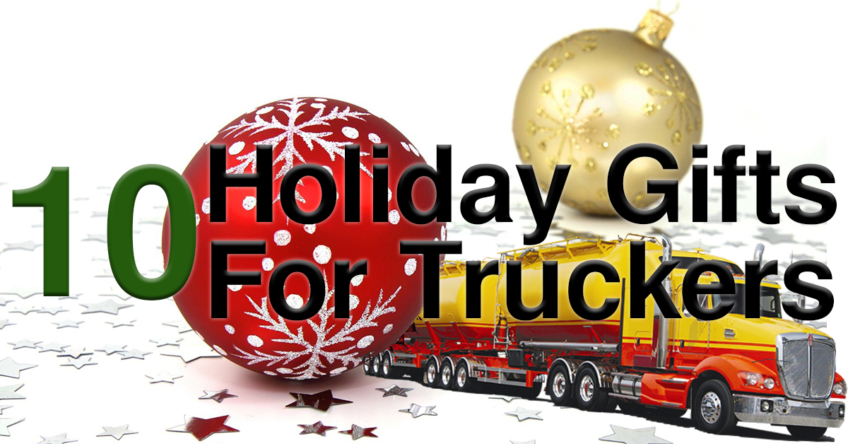Holiday Gifts For Truck Drivers