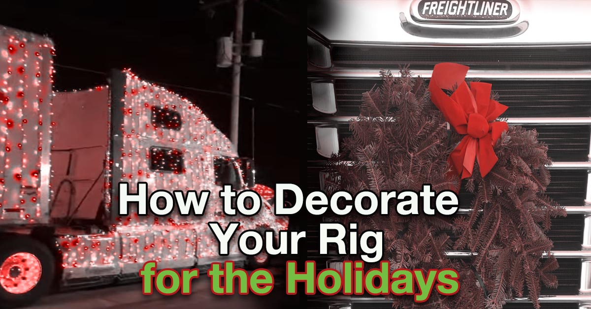 How to decorate your semi-truck for the holidays