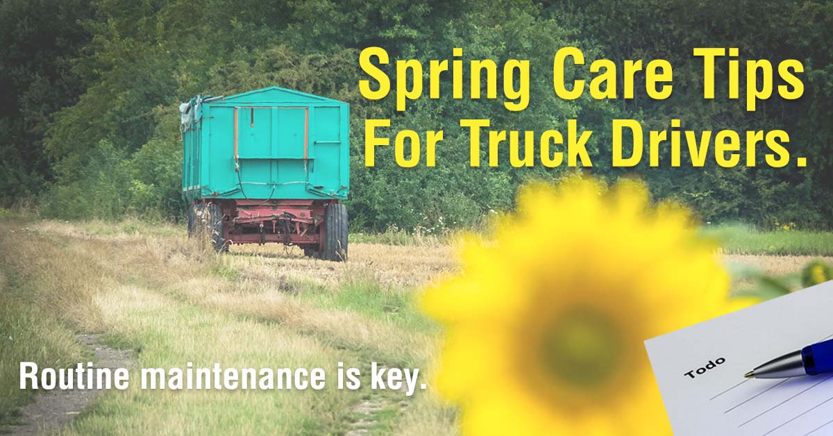 Spring Care Tips For Semi Drivers